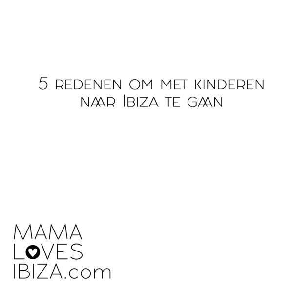 5 redenen met kinderen vakantie Ibiza