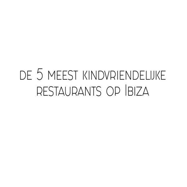 5 meest kindvriendelijke restaurants Ibiza